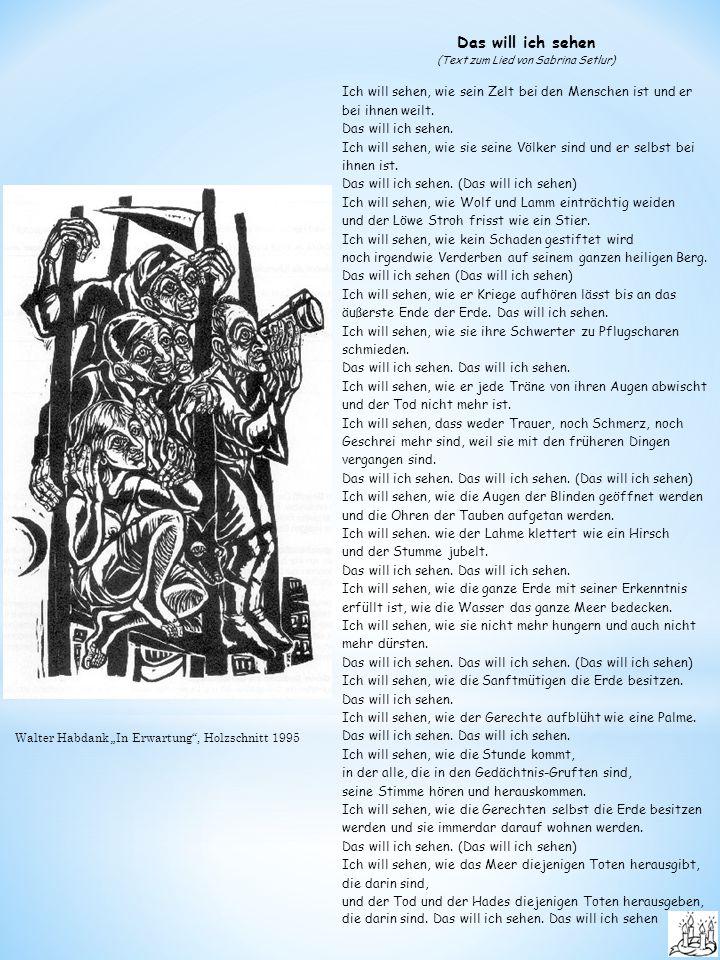 """Walter Habdank """"In Erwartung , Holzschnitt 1995 Das will ich sehen (Text zum Lied von Sabrina Setlur) Ich will sehen, wie sein Zelt bei den Menschen ist und er bei ihnen weilt."""