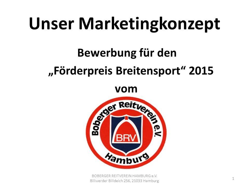 """Unser Marketingkonzept Bewerbung für den """"Förderpreis Breitensport 2015 vom 1 BOBERGER REITVEREIN HAMBURG e.V."""