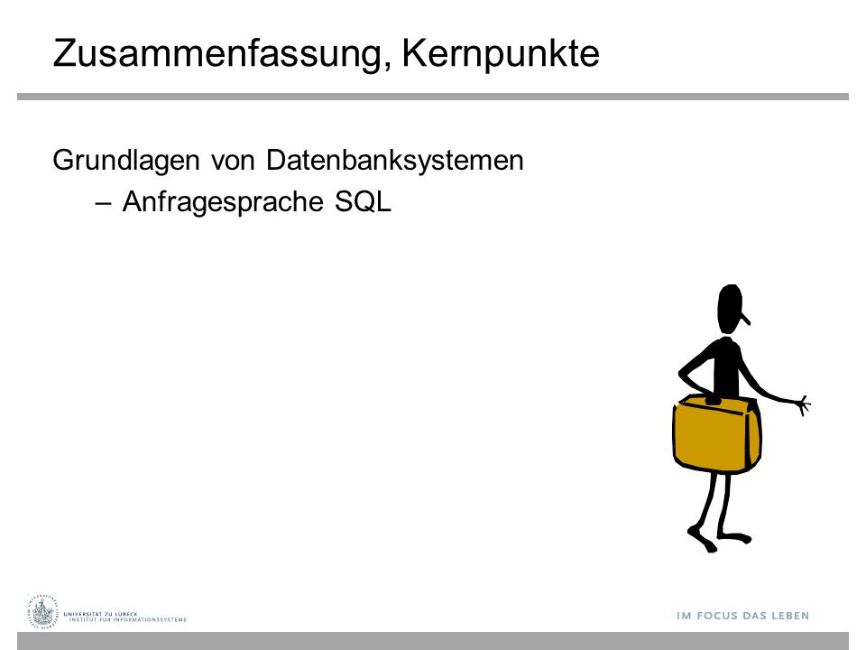 Zusammenfassung, Kernpunkte Grundlagen von Datenbanksystemen –Anfragesprache SQL