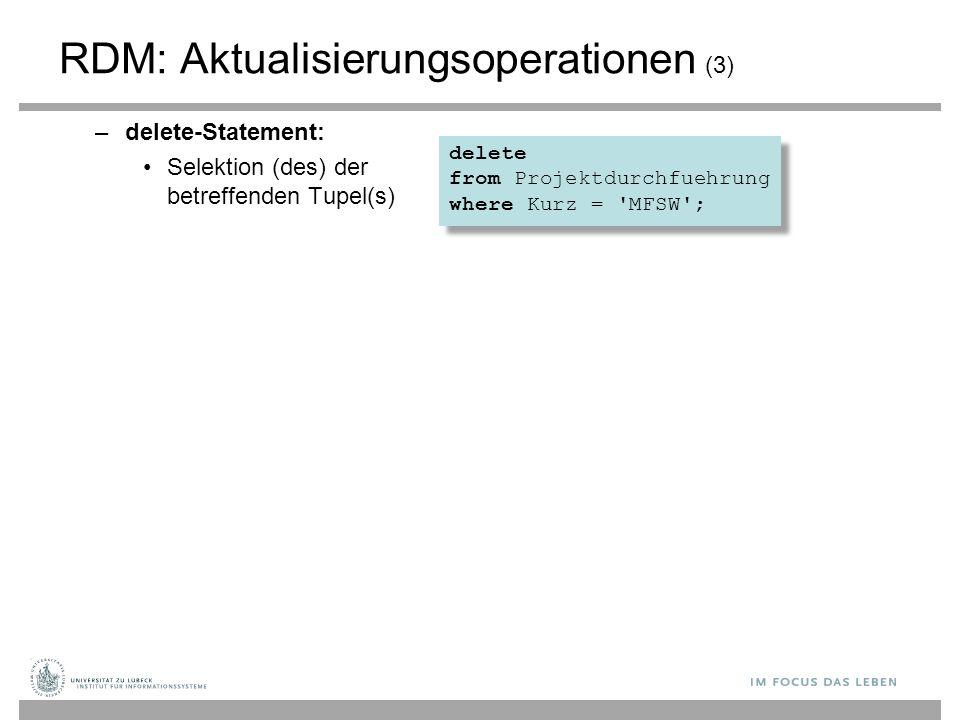 delete from Projektdurchfuehrung where Kurz = 'MFSW'; delete from Projektdurchfuehrung where Kurz = 'MFSW'; RDM: Aktualisierungsoperationen (3) –delet