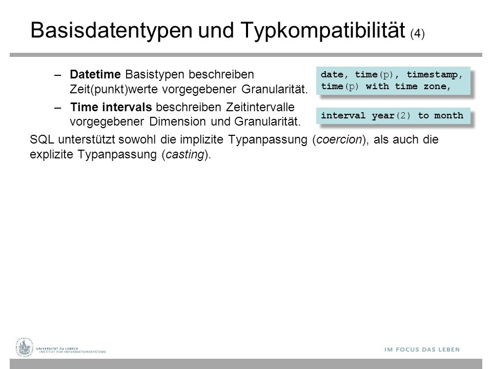 date, time(p), timestamp, time(p) with time zone, date, time(p), timestamp, time(p) with time zone, interval year(2) to month Basisdatentypen und Typk