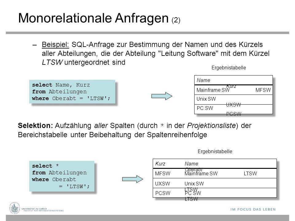 Monorelationale Anfragen (2) –Beispiel: SQL-Anfrage zur Bestimmung der Namen und des Kürzels aller Abteilungen, die der Abteilung