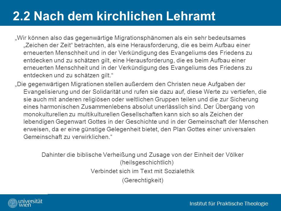 """Institut für Praktische Theologie 2.2 Nach dem kirchlichen Lehramt """"Wir können also das gegenwärtige Migrationsphänomen als ein sehr bedeutsames """"Zeic"""