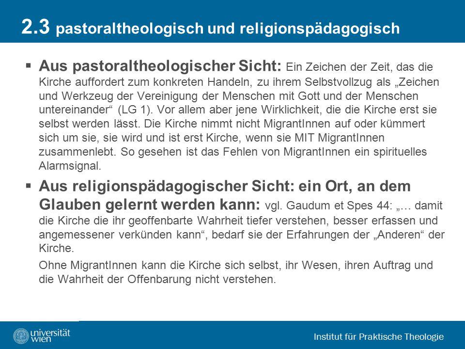 Institut für Praktische Theologie 2.3 pastoraltheologisch und religionspädagogisch  Aus pastoraltheologischer Sicht: Ein Zeichen der Zeit, das die Ki