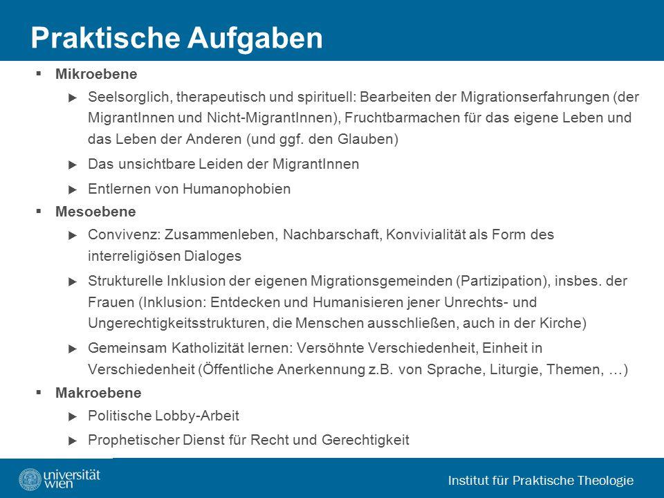 Institut für Praktische Theologie Praktische Aufgaben  Mikroebene  Seelsorglich, therapeutisch und spirituell: Bearbeiten der Migrationserfahrungen