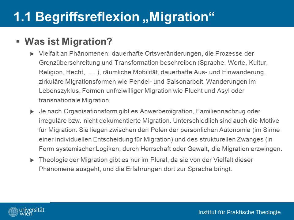 """Institut für Praktische Theologie 1.1 Begriffsreflexion """"Migration""""  Was ist Migration?  Vielfalt an Phänomenen: dauerhafte Ortsveränderungen, die P"""