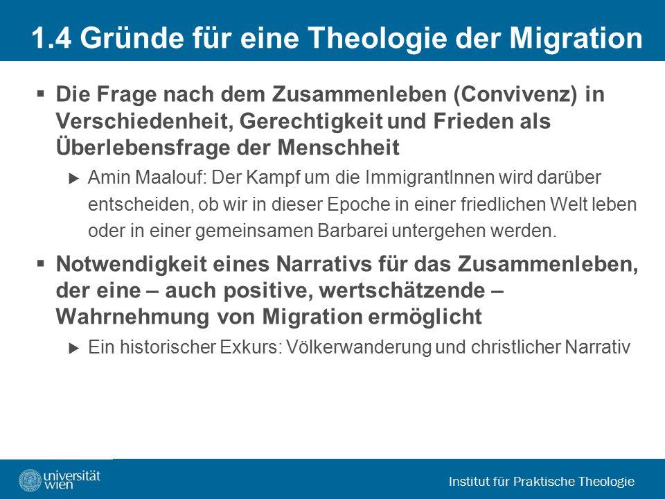 Institut für Praktische Theologie 1.4 Gründe für eine Theologie der Migration  Die Frage nach dem Zusammenleben (Convivenz) in Verschiedenheit, Gerec