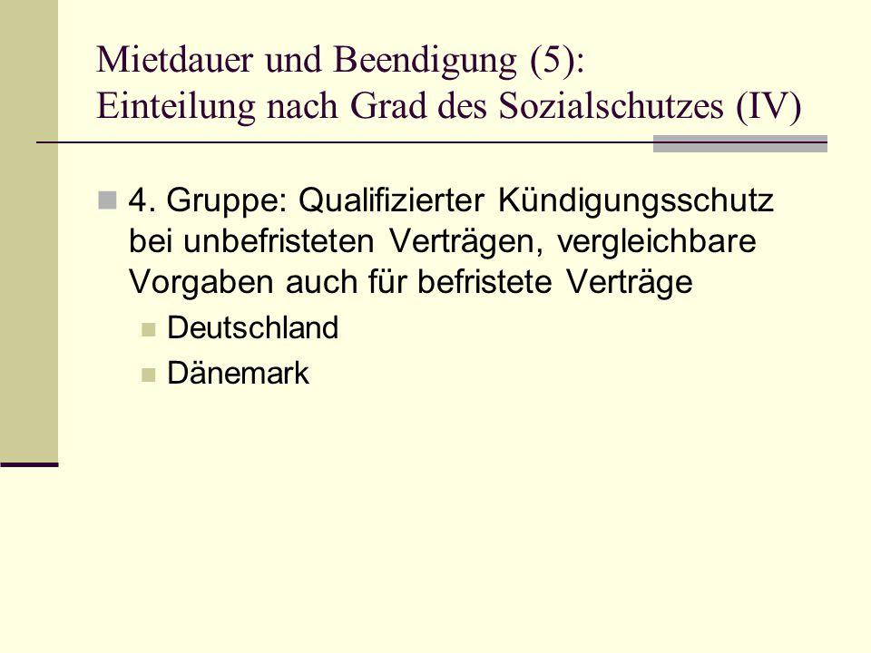Mietdauer und Beendigung (5): Einteilung nach Grad des Sozialschutzes (IV) 4.