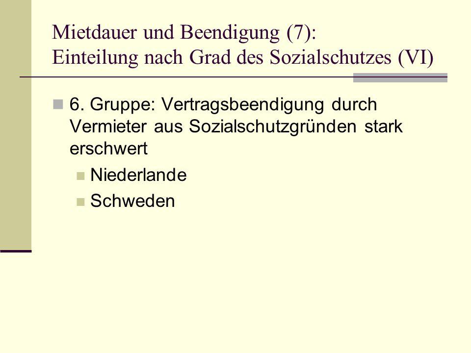 Mietdauer und Beendigung (7): Einteilung nach Grad des Sozialschutzes (VI) 6.
