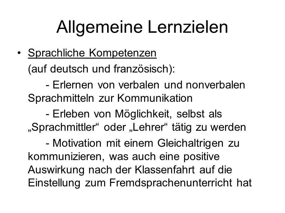 Allgemeine Lernzielen Sprachliche Kompetenzen (auf deutsch und französisch): - Erlernen von verbalen und nonverbalen Sprachmitteln zur Kommunikation -