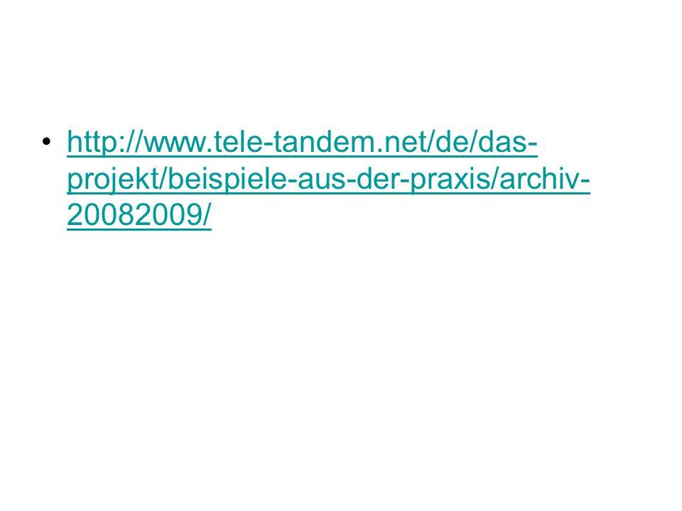 http://www.tele-tandem.net/de/das- projekt/beispiele-aus-der-praxis/archiv- 20082009/http://www.tele-tandem.net/de/das- projekt/beispiele-aus-der-prax