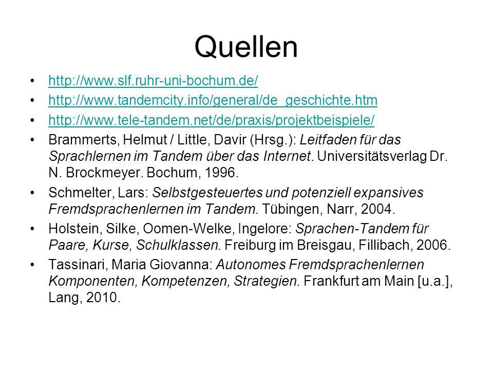 Quellen http://www.slf.ruhr-uni-bochum.de/ http://www.tandemcity.info/general/de_geschichte.htm http://www.tele-tandem.net/de/praxis/projektbeispiele/