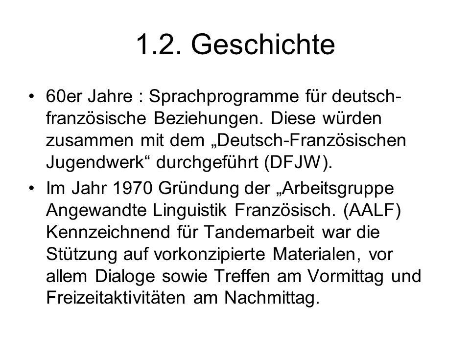 """1.2. Geschichte 60er Jahre : Sprachprogramme für deutsch- französische Beziehungen. Diese würden zusammen mit dem """"Deutsch-Französischen Jugendwerk"""" d"""