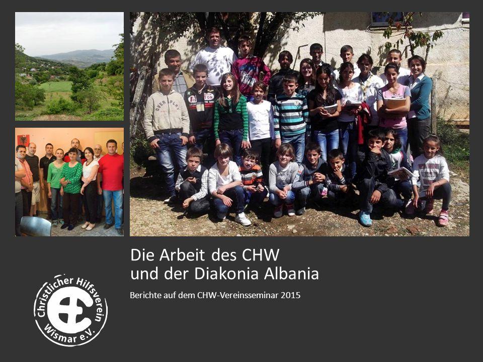 Die Arbeit des CHW und der Diakonia Albania Berichte auf dem CHW-Vereinsseminar 2015