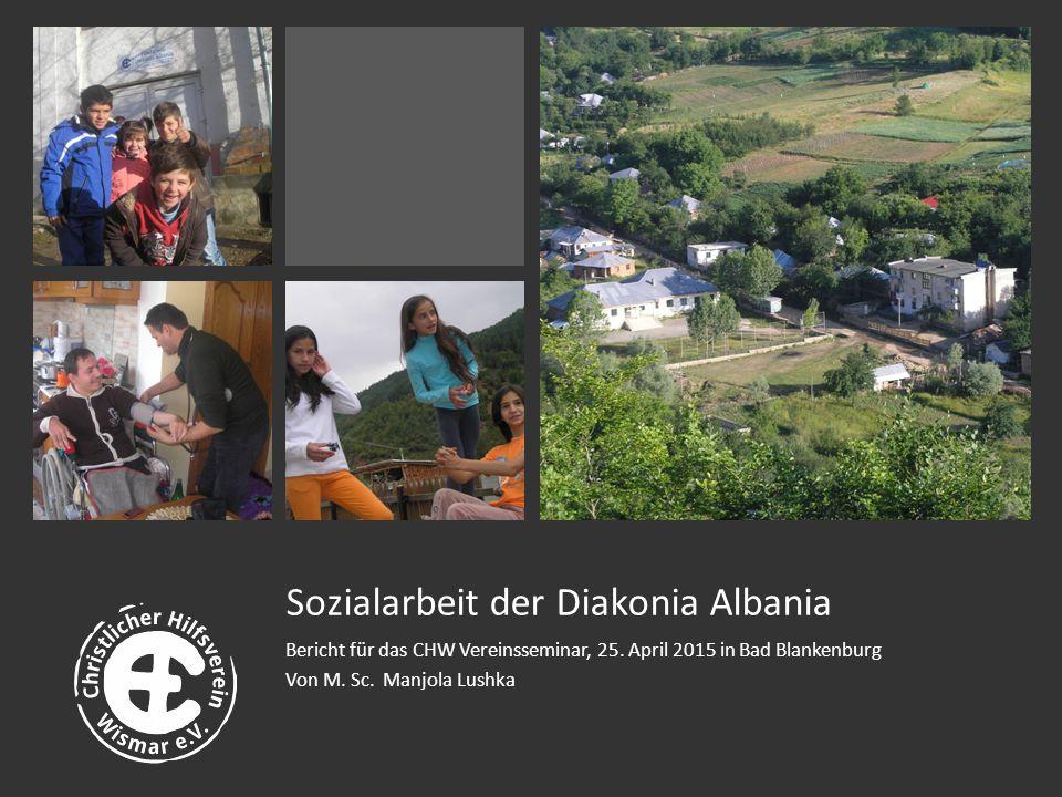 Sozialarbeit der Diakonia Albania Bericht für das CHW Vereinsseminar, 25.
