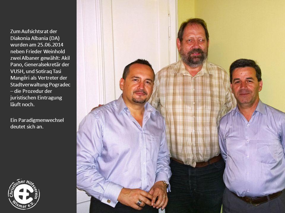 Zum Aufsichtsrat der Diakonia Albania (DA) wurden am 25.06.2014 neben Frieder Weinhold zwei Albaner gewählt: Akil Pano, Generalsekretär der VUSH, und Sotiraq Tasi Mangëri als Vertreter der Stadtverwaltung Pogradec – die Prozedur der juristischen Eintragung läuft noch.