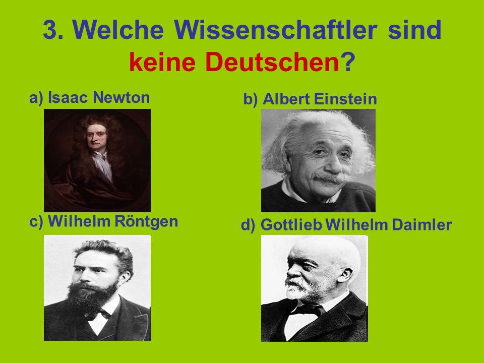 3.Welche Wissenschaftler sind keine Deutschen.