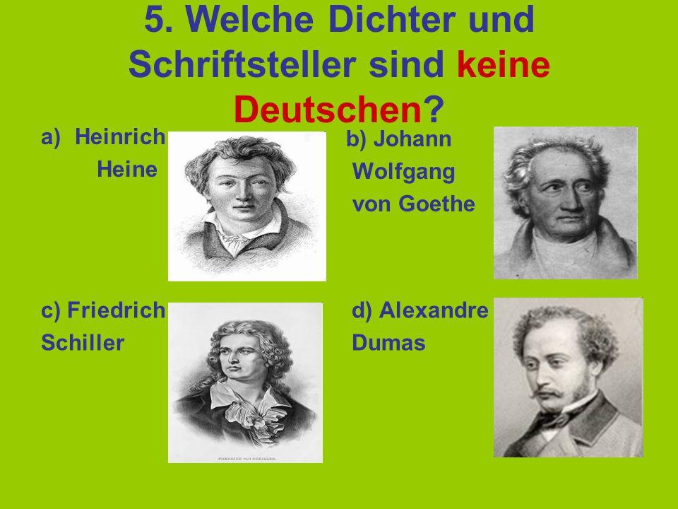 5.Welche Dichter und Schriftsteller sind keine Deutschen.