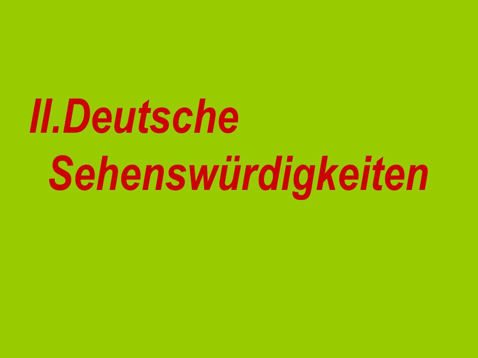 1.Wo befindet sich das Brandenburger Tor? a)Dresdenb)Bamberg c)Berlin d)Nürnberg