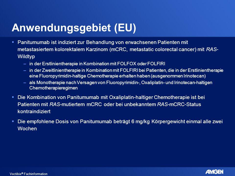 Anwendungsgebiet (EU) Vectibix ® Fachinformation  Panitumumab ist indiziert zur Behandlung von erwachsenen Patienten mit metastasiertem kolorektalem