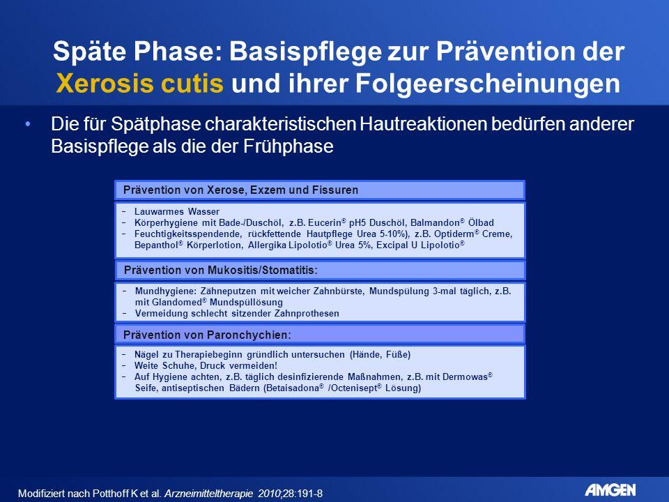 Späte Phase: Basispflege zur Prävention der Xerosis cutis und ihrer Folgeerscheinungen Die für Spätphase charakteristischen Hautreaktionen bedürfen an