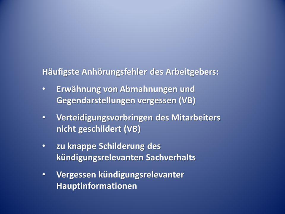Häufigste Anhörungsfehler des Arbeitgebers: Erwähnung von Abmahnungen und Gegendarstellungen vergessen (VB) Erwähnung von Abmahnungen und Gegendarstel