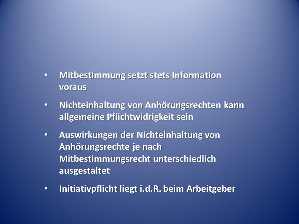 Mitbestimmung setzt stets Information voraus Mitbestimmung setzt stets Information voraus Nichteinhaltung von Anhörungsrechten kann allgemeine Pflicht