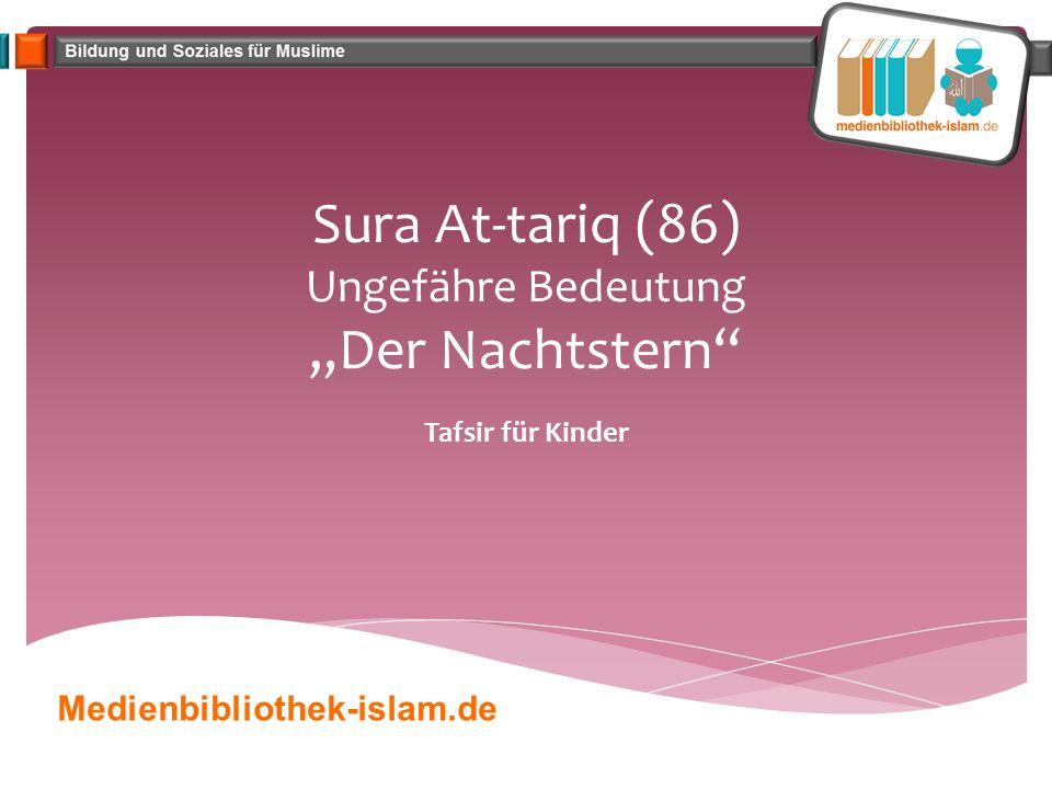 """Sura At-tariq (86) Ungefähre Bedeutung """"Der Nachtstern"""" Tafsir für Kinder Medienbibliothek-islam.de"""