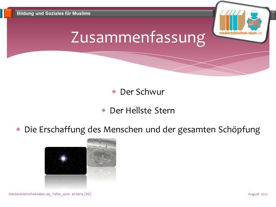 Zusammenfassung August 2012Medienbibliothek-islam.de_Tafsir_sure at-tariq (86)  Der Schwur  Der Hellste Stern  Die Erschaffung des Menschen und der