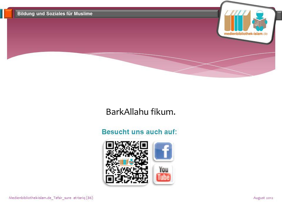 August 2012Medienbibliothek-islam.de_Tafsir_sure at-tariq (86) BarkAllahu fikum. Besucht uns auch auf: