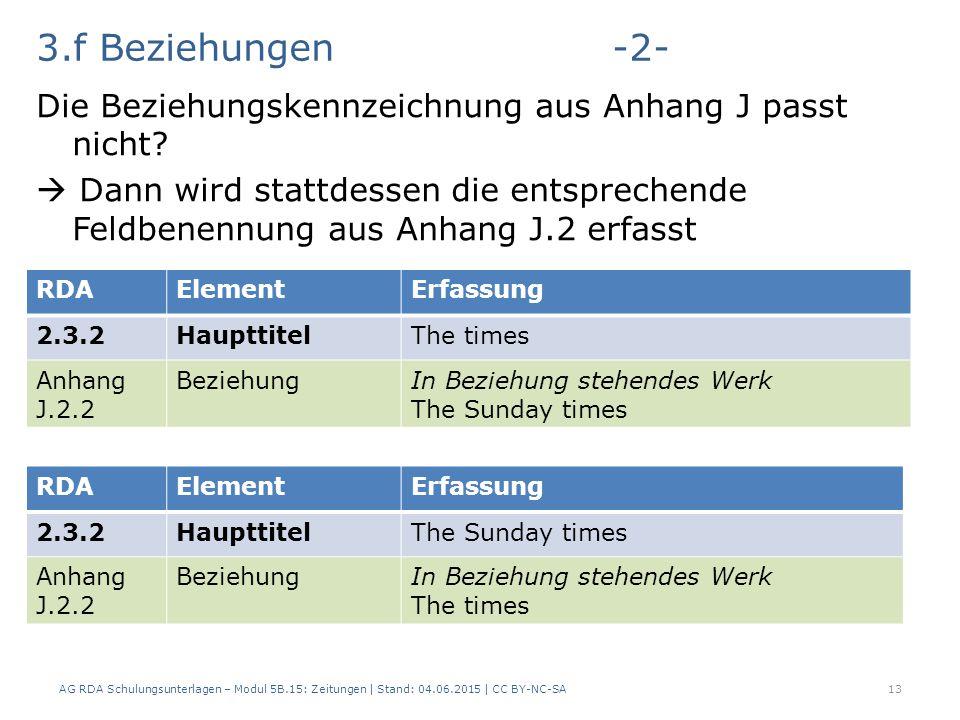 3.f Beziehungen-2- Die Beziehungskennzeichnung aus Anhang J passt nicht?  Dann wird stattdessen die entsprechende Feldbenennung aus Anhang J.2 erfass