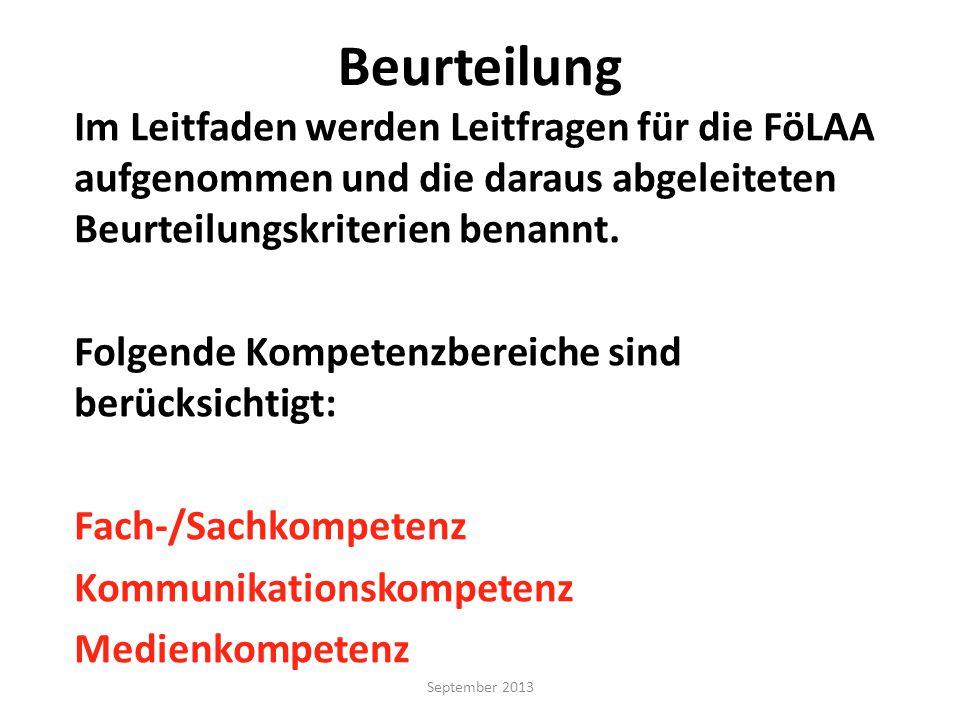 Beurteilung Im Leitfaden werden Leitfragen für die FöLAA aufgenommen und die daraus abgeleiteten Beurteilungskriterien benannt.