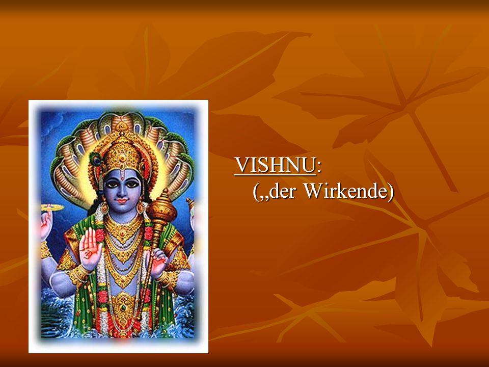 """VISHNU: (""""der Wirkende)"""