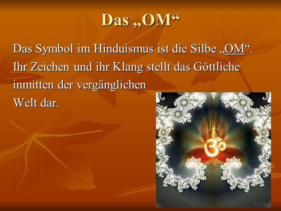 """Das """"OM"""" Das Symbol im Hinduismus ist die Silbe """"OM"""". Ihr Zeichen und ihr Klang stellt das Göttliche inmitten der vergänglichen Welt dar."""