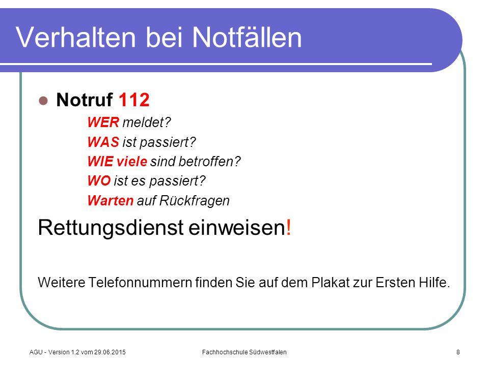 AGU - Version 1.2 vom 29.06.2015Fachhochschule Südwestfalen8 Notruf 112 WER meldet.