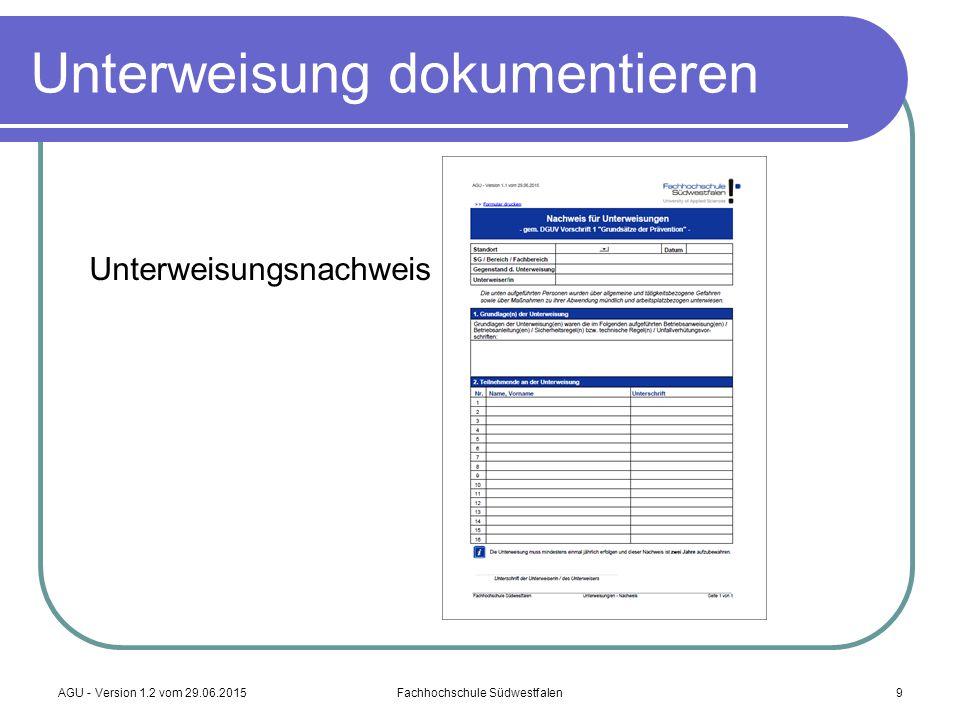 AGU - Version 1.2 vom 29.06.2015Fachhochschule Südwestfalen9 Unterweisung dokumentieren Unterweisungsnachweis