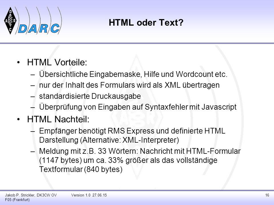 HTML oder Text? HTML Vorteile: –Übersichtliche Eingabemaske, Hilfe und Wordcount etc. –nur der Inhalt des Formulars wird als XML übertragen –standardi