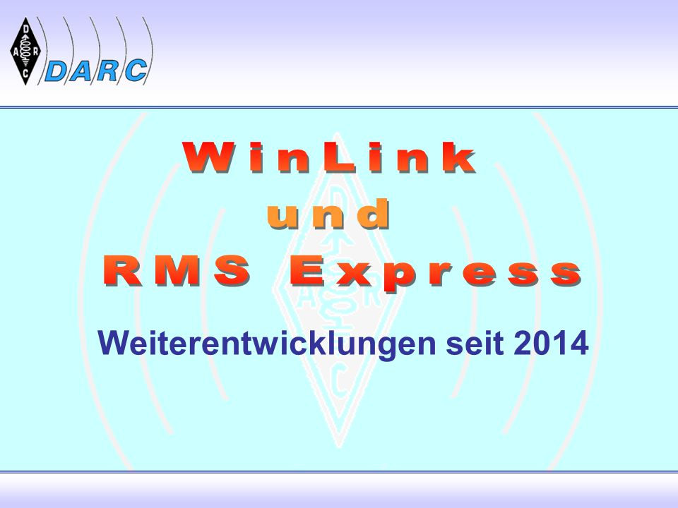 Weiterentwicklungen RMS Relay (RMS) –SMTP/POP Server –Post Office –Co-located Hybrid RMS RMS Express (Client) –Formulare (Text / HTML) –Telnet P2P –Radio-only Telnet und Telnet Post Office –Bildbearbeitung (rudimentär) Jakob P.