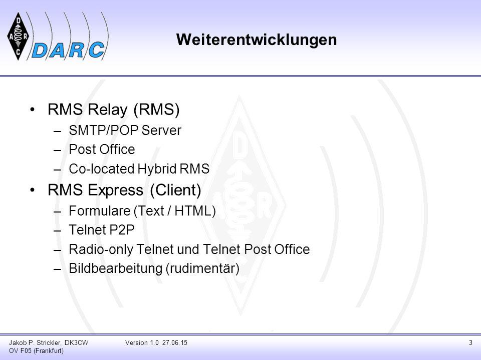 HTML-Formulare in RMS Express Jakob P. Strickler, DK3CW OV F05 (Frankfurt) Version 1.0 27.06.1514