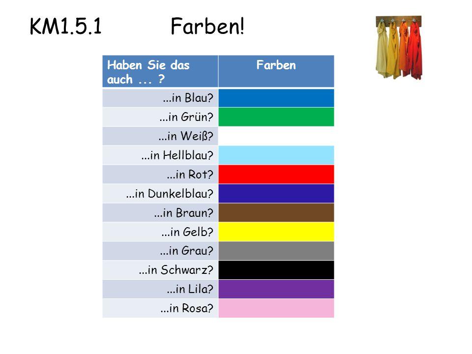 KM1.5.1 Farben. Haben Sie das auch...