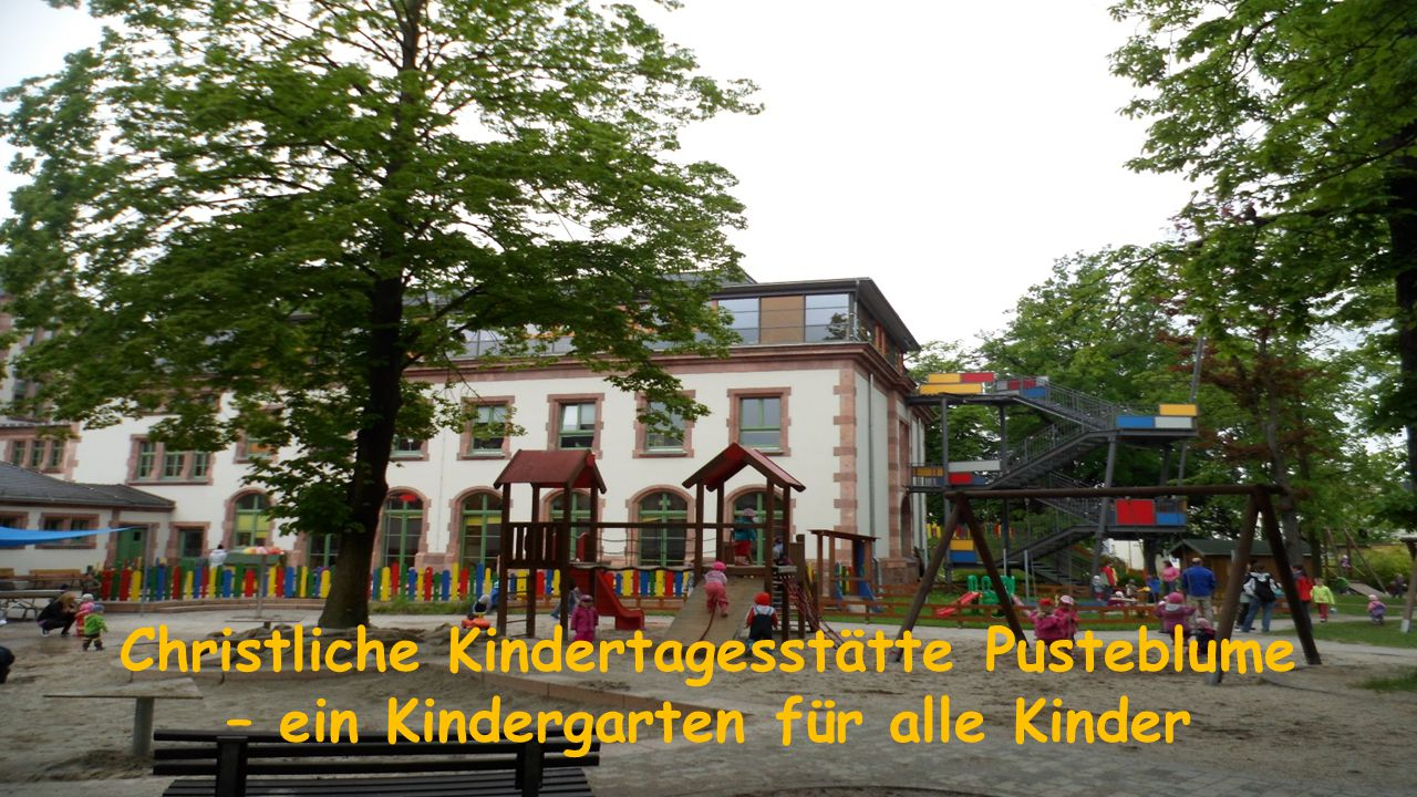 Christliche Kindertagesstätte Pusteblume – ein Kindergarten für alle Kinder