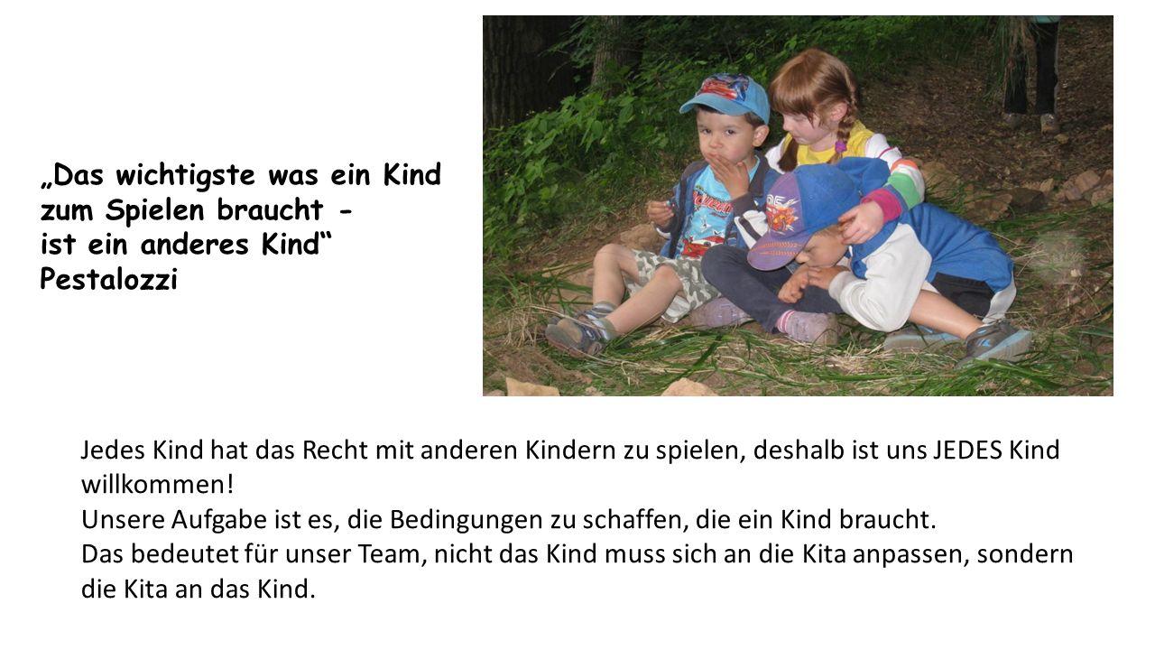 Jedes Kind hat das Recht mit anderen Kindern zu spielen, deshalb ist uns JEDES Kind willkommen.