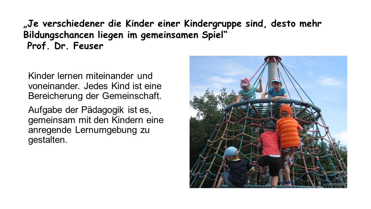 Kinder müssen die Erfahrung machen, ich kann etwas, ich gehöre dazu, gemeinsam sind wir stark.