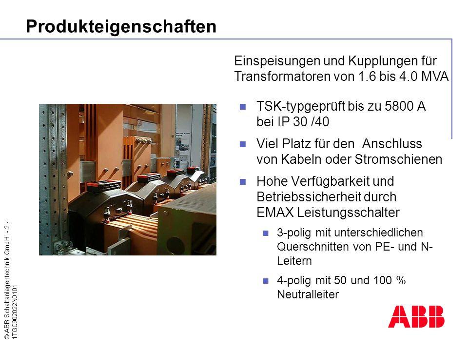 © ABB Schaltanlagentechnik GmbH - 2 - 1TGC902022N0101 Produkteigenschaften TSK-typgeprüft bis zu 5800 A bei IP 30 /40 Viel Platz für den Anschluss von