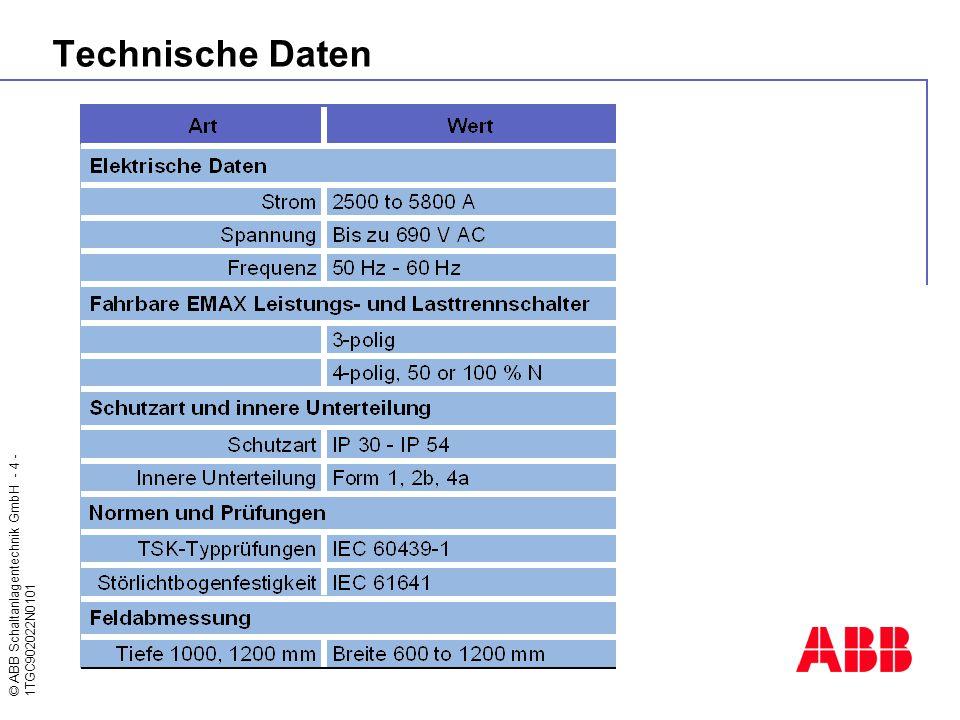 © ABB Schaltanlagentechnik GmbH - 4 - 1TGC902022N0101 Technische Daten