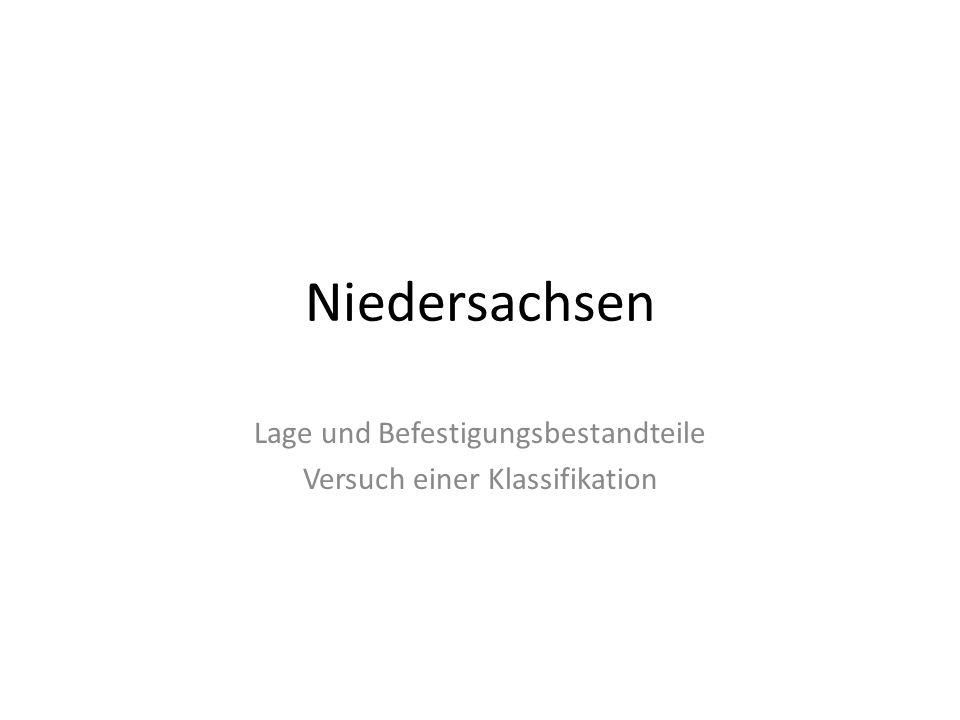 Niedersachsen Lage und Befestigungsbestandteile Versuch einer Klassifikation