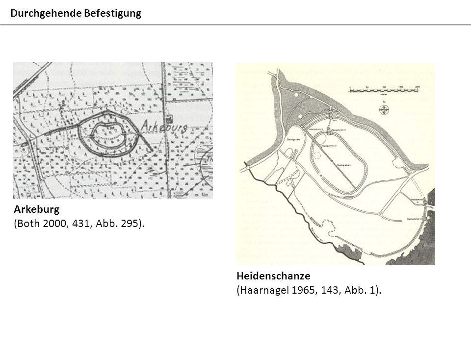 Arkeburg (Both 2000, 431, Abb. 295). Heidenschanze (Haarnagel 1965, 143, Abb. 1). Durchgehende Befestigung