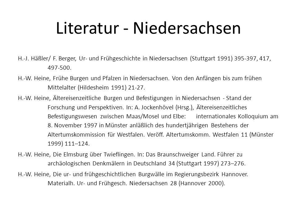 Literatur - Niedersachsen H.-J. Häßler/ F. Berger, Ur- und Frühgeschichte in Niedersachsen (Stuttgart 1991) 395-397, 417, 497-500. H.-W. Heine, Frühe