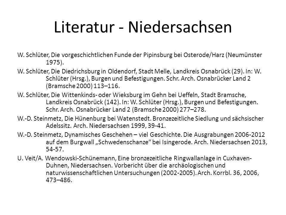 Literatur - Niedersachsen W. Schlüter, Die vorgeschichtlichen Funde der Pipinsburg bei Osterode/Harz (Neumünster 1975). W. Schlüter, Die Diedrichsburg