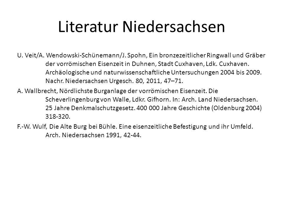 Literatur Niedersachsen U. Veit/A. Wendowski-Schünemann/J. Spohn, Ein bronzezeitlicher Ringwall und Gräber der vorrömischen Eisenzeit in Duhnen, Stadt